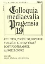 knihtisk-zboznost-konfese-v-zemich-koruny-ceske-doby-podebradske-a-jagellonske