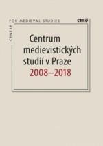 centrum-medievistickych-studii-v-praze-2008-2018