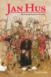 jan-hus-the-life-and-death-of-a-preacher
