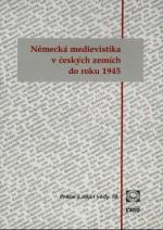 nemecka-medievistika-v-ceskych-zemich-do-roku-1945