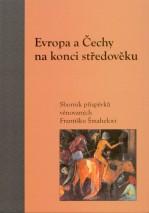 evropa-a-cechy-na-konci-stredoveku-sbornik-prispevku-venovanych-frantisku-smahelovi