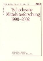 tschechische-mittel-alterforschung-1990-2002