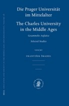 die-prager-universit-t-im-mittelalter-charles-university-in-the-middle-ages