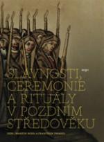 slavnosti-ceremonie-a-ritualy-pozdniho-stredoveku